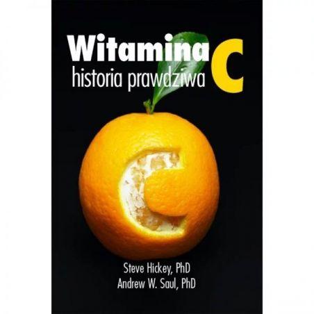 """Książka - """"Witamina C, historia prawdziwa"""" (372 str.) dr Steve Hickey, dr Andrew Saul"""