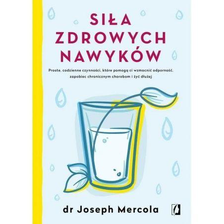 """Książka - """"Siła zdrowych nawyków"""" (288 str.) dr Joseph Mercola"""